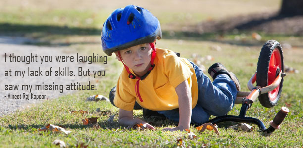 I thought you were laughing at my lack of skills. But you were laughing at my lack of skills. But ou saw my missing Attitude - Vineet Raj Kapoor