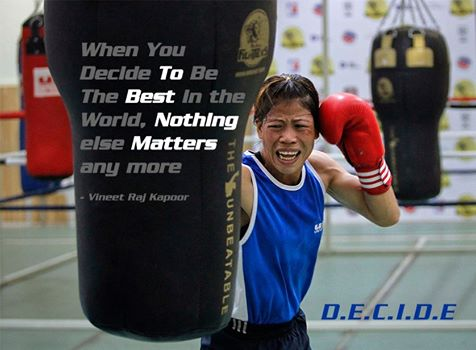 ali, decide, i am the best, insipring quotes, insirational quote, mary kom india, quotation, vineet raj kapoor
