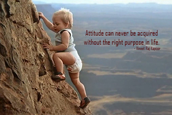 I did not find my Attitude till I found my Purpose - Vineet Raj Kapoor